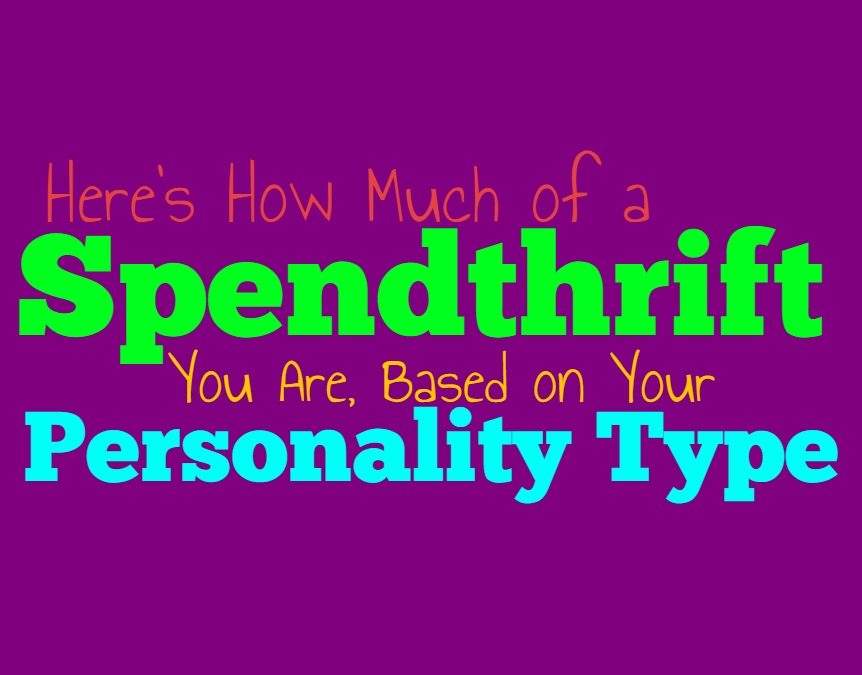 Here's How Much of a Spendthrift You Are, Based on Your Personality Type