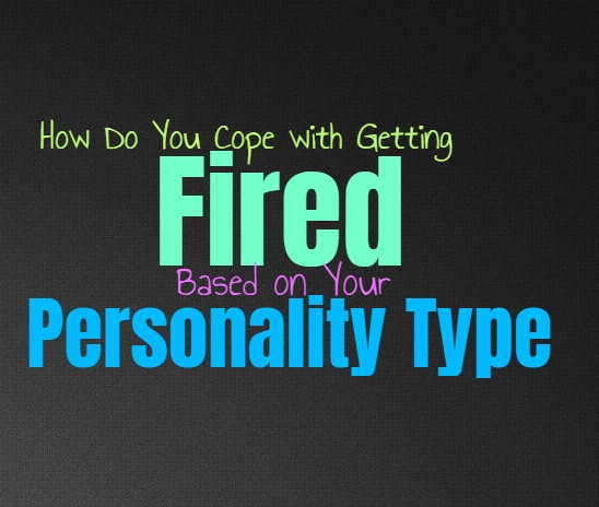 How Do You Cope with Getting Fired, Based on Your Personality Type