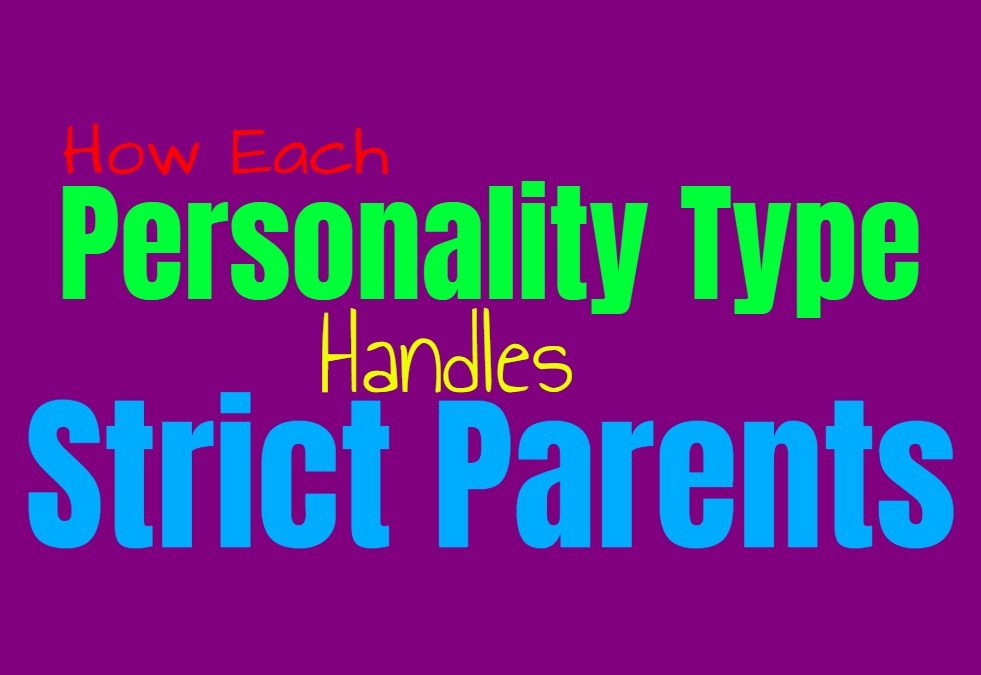 How Each Personality Type Handles Strict Parents