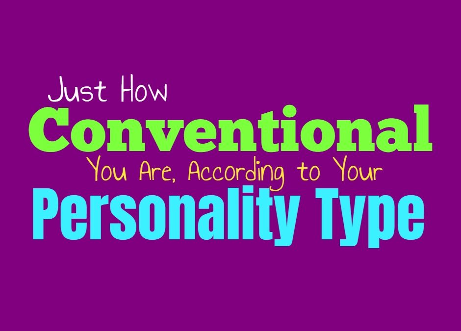 Just How Conventional You Are, According to Your Personality Type