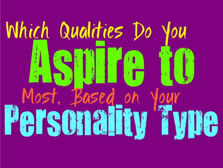 Which Qualities Do You Aspire to Most, Based on Your Personality Type