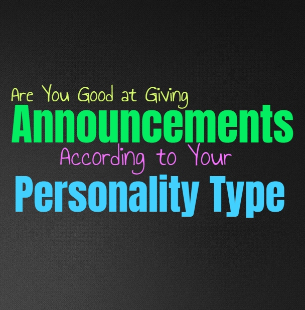 Are You Good at Giving Announcements, According to Your Personality Type