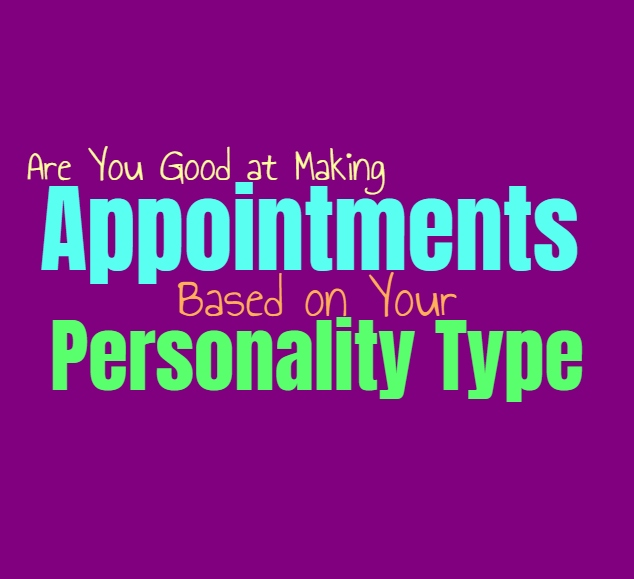Are You Good at Making Appointments, Based on Your Personality Type