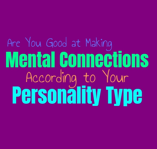 Are You Good at Making Mental Connections, According to Your Personality Type
