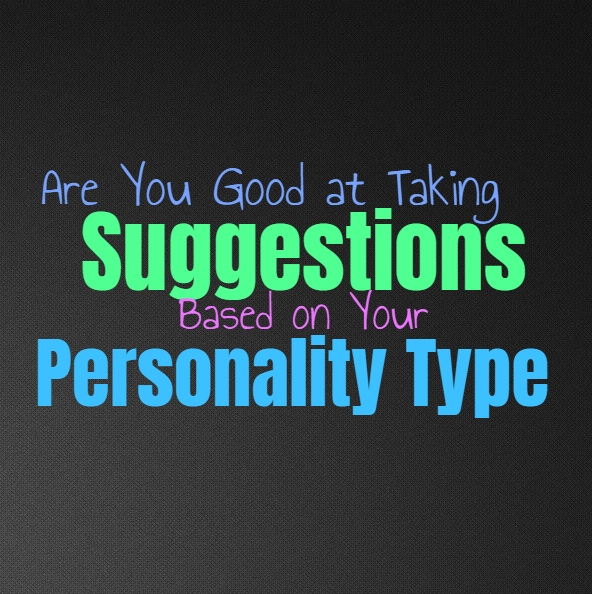 Are You Good at Taking Suggestions, Based on Your Personality Type