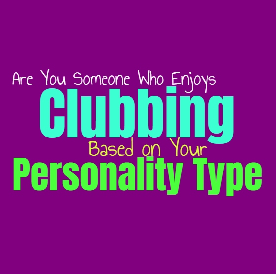 Are You Someone Who Enjoys Clubbing, Based on Your Personality Type