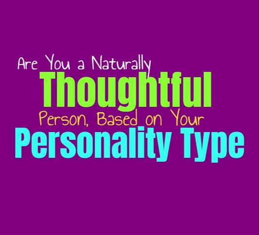 Are You a Naturally Thoughtful Person, Based on Your Personality Type