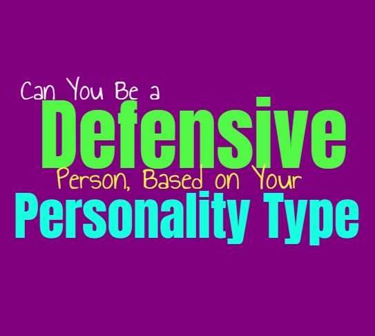 Can You Be a Defensive Person, Based on Your Personality Type