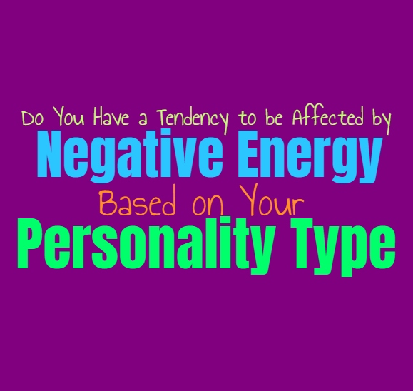 Do You Have a Tendency to be Affected by Negative Energy, Based on Your Personality Type
