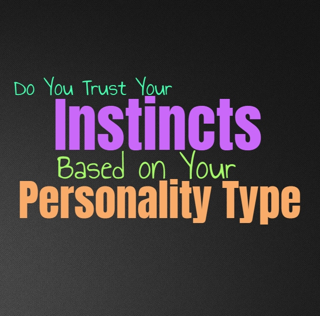 Do You Trust Your Instincts, Based on Your Personality Type
