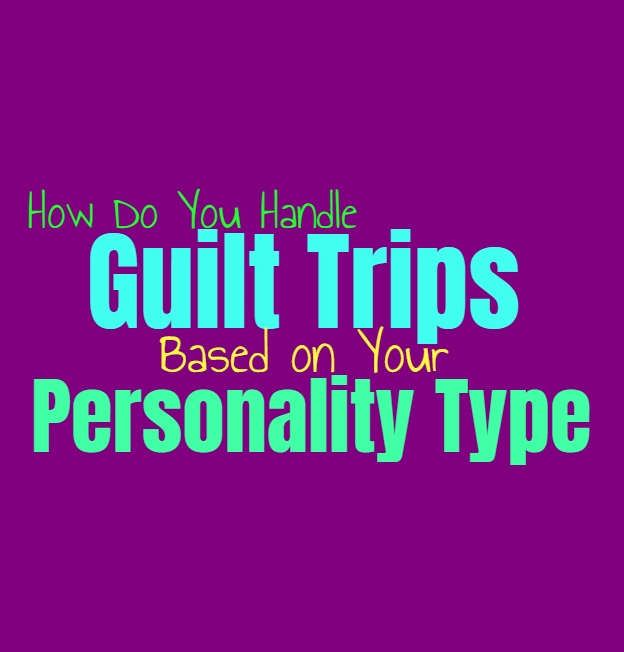 How Do You Handle Guilt Trips, Based on Your Personality Type