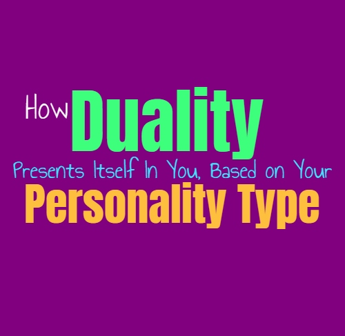 How Duality Presents Itself In You, Based on Your Personality Type
