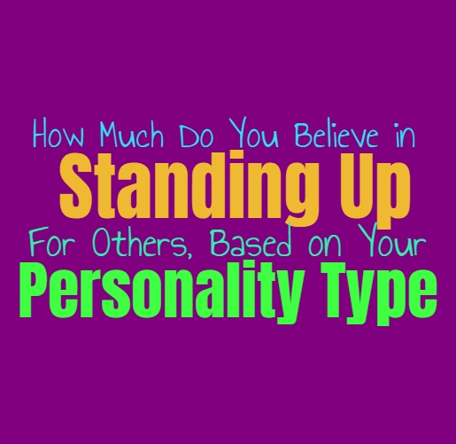 How Much Do You Believe in Standing Up For Others, Based on Your Personality Type