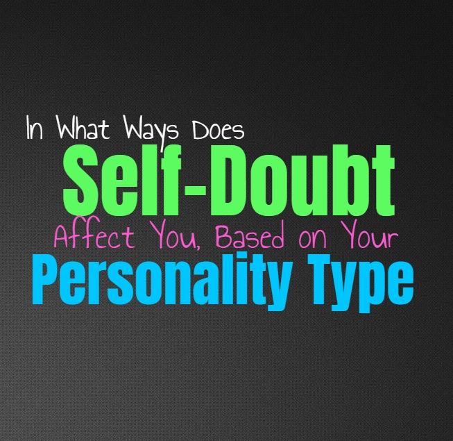 In What Ways Does Self-Doubt Affect You, Based on Your Personality Type