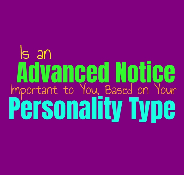 Is an Advanced Notice Important to You, Based on Your Personality Type
