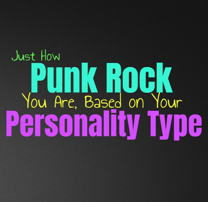Just How Punk Rock You Are, Based on Your Personality Type