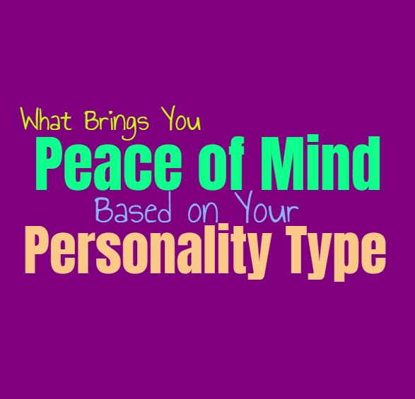 What Brings You Peace of Mind, Based on Your Personality Type