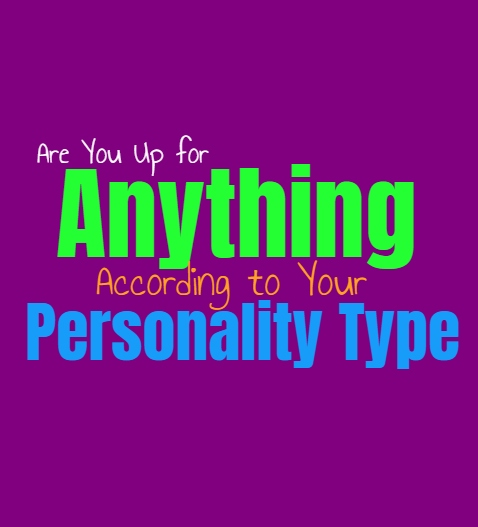 Are You Up for Anything, According to Your Personality Type