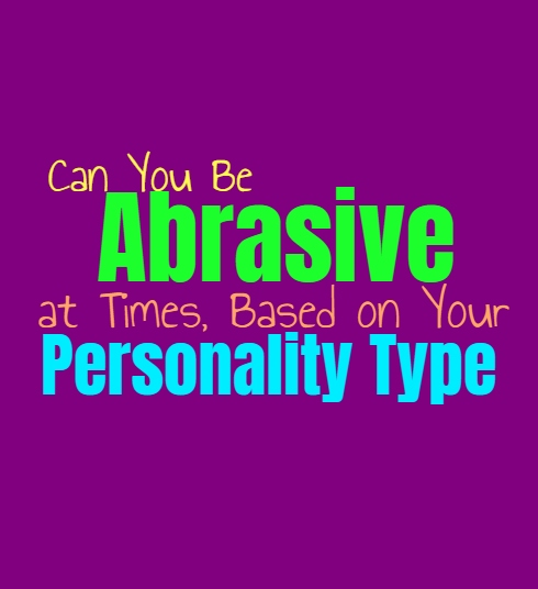 Can You Be Abrasive at Times, Based on Your Personality Type