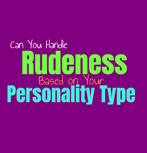 Can You Handle Rudeness, Based on Your Personality Type