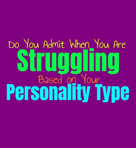 Do You Admit When You Are Struggling, Based on Your Personality Type