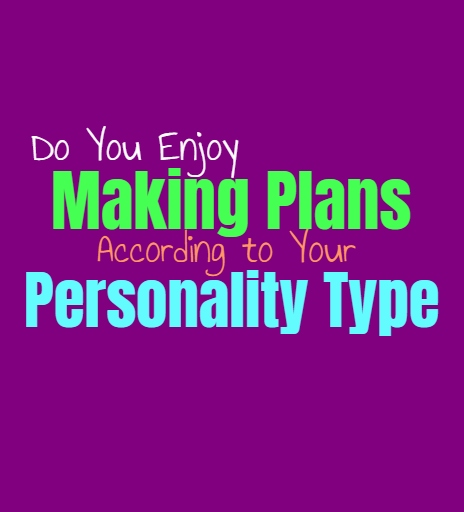 Do You Enjoy Making Plans, According to Your Personality Type