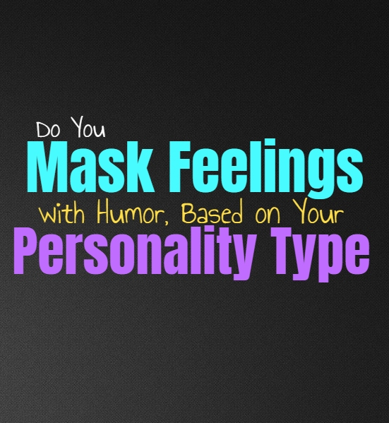 Do You Mask Feelings with Humor, Based on Your Personality Type