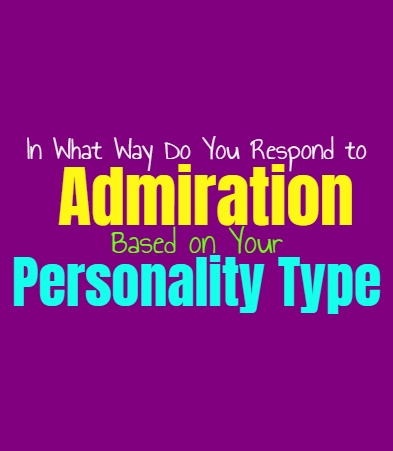 In What Way Do You Respond to Admiration, Based on Your Personality Type