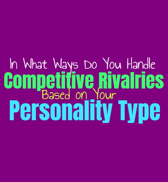 In What Ways Do You Handle Competitive Rivalries, Based on Your Personality Type