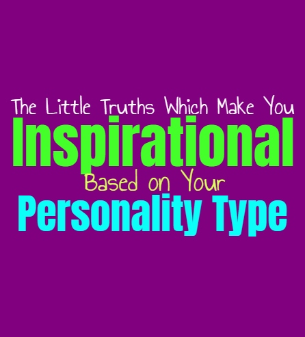 The Things That Make You Inspirational, Based on Your Personality Type