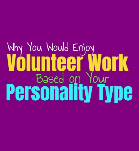 Why You Would Enjoy Volunteer Work, Based on Your Personality Type