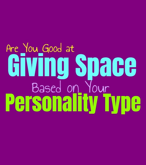 Are You Good at Giving Space, Based on Your Personality Type