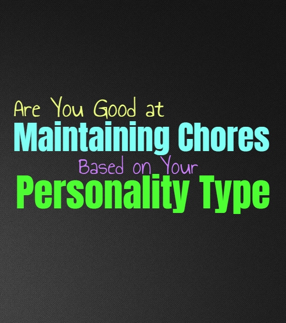 Are You Good at Maintaining Chores, Based on Your Personality Type