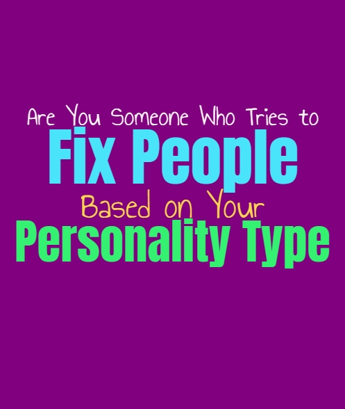 Are You Someone Who Tries to Fix People, Based on Your Personality Type
