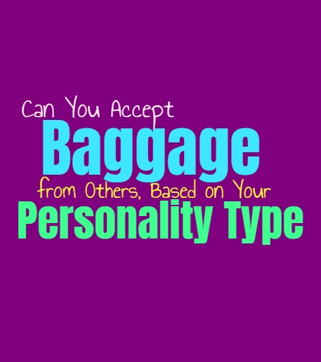 Can You Accept Baggage from Others, Based on Your Personality Type