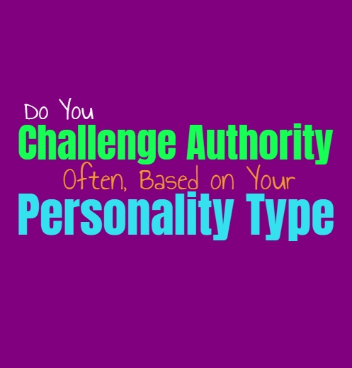 Do You Challenge Authority Often, Based on Your Personality Type