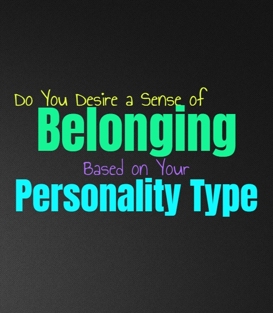 A Sense Of Belonging >> Do You Desire A Sense Of Belonging Based On Your