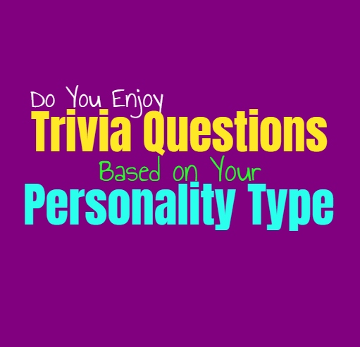 Do You Enjoy Trivia Questions, Based on Your Personality Type