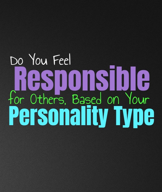 Do You Feel Responsible for Others, Based on Your Personality Type