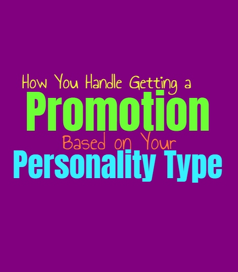How You Handle Getting a Promotion, Based on Your Personality Type