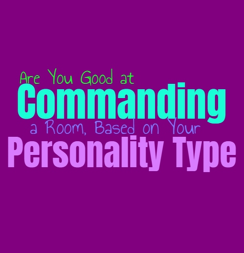 Are You Good at Commanding a Room, Based on Your Personality Type