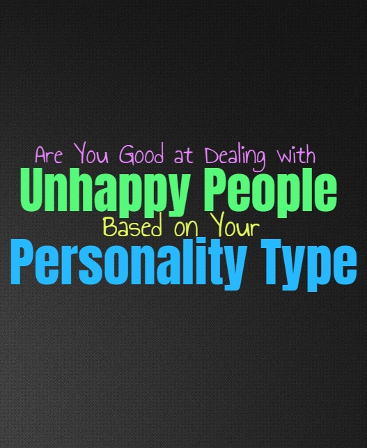 Are You Good at Dealing with Unhappy People, Based on Your Personality Type
