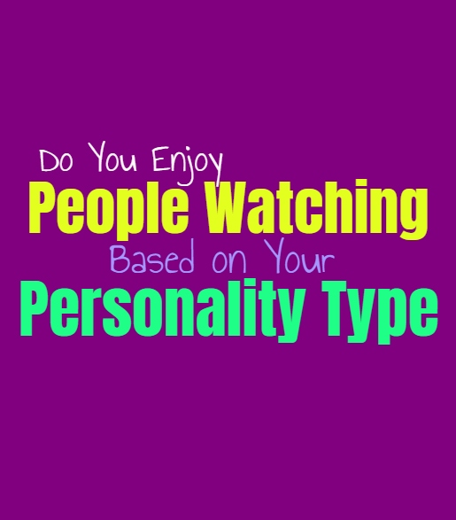 Do You Enjoy People Watching, Based on Your Personality Type