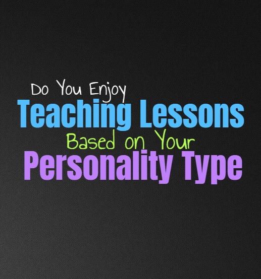 Do You Enjoy Teaching Lessons, Based on Your Personality Type