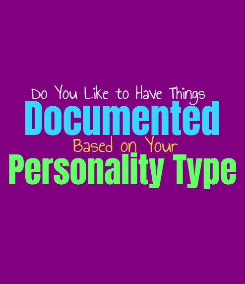 Do You Like to Have Things Documented, Based on Your Personality Type