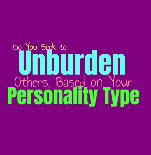Do You Seek to Unburden Others, Based on Your Personality Type