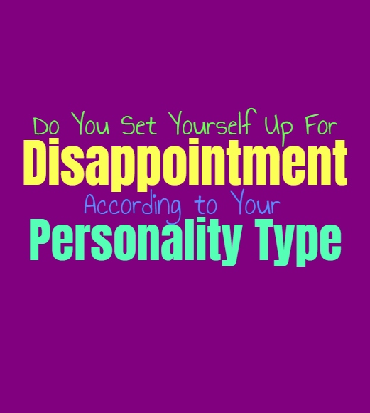 Do You Set Yourself Up For Disappointment, According to Your Personality Type