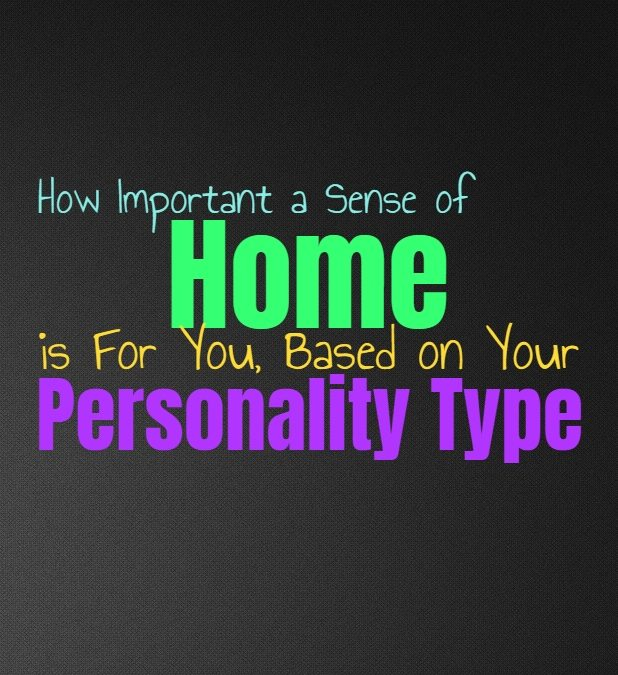 How Important a Sense of Home is For You, Based on Your Personality Type