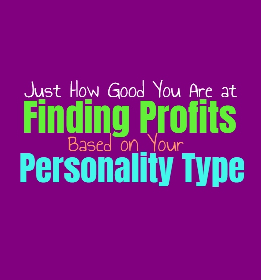Just How Good You Are at Finding Profits, Based on Your Personality Type