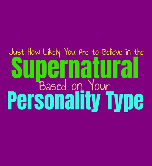 Just How Likely You Are to Believe in the Supernatural, Based on Your Personality Type